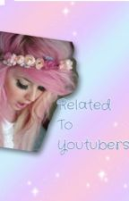 Related to Youtubers by delanoxtrash