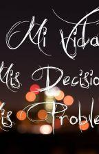 Mi Vida, Mis Decisiones, Mis Problemas |Suga&Tu| by JaquelinARMY