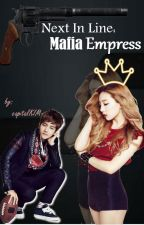 Next In Line:Mafia Empress by capitalKIM