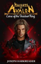 Curse of the Shadow King by JoeyHarkreader