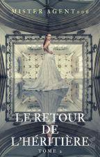 Le Retour De L'Héritière by MisterAgent006