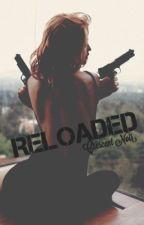 Reloaded by CrescentNoir