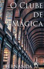 O Clube de Mágica by fernanda_willow