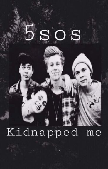5SOS Kidnapped Me?! (A 5SOS Vampire Fanfiction)SLOW UPDATES THO