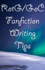 RotG/GoC Fanfiction Writing Tips by CaetlynGlitterStorm