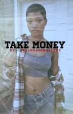Take Money by AriannaMermaid22