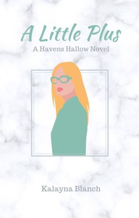 A  Little Plus [A Havens Hallow novel] by JustMeLayna