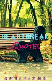 Heartbreak Quotes by CutieIsha
