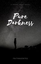 Pure Darkness by Faith0222