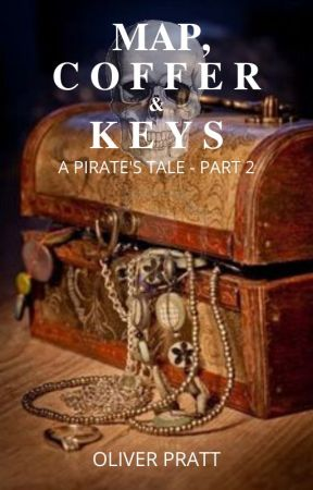 Map, Coffer & Keys - A pirate's tale part 2 by OliverPrattAuthor