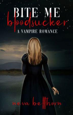 Bite Me Bloodsucker (A Vampire Romance) by N_Bell