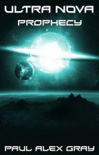 Ultra Nova - Prophecy by paulalexgray