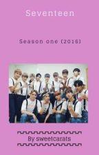 Seventeen  Season One 2016 by sweetcarats
