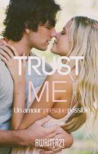 TRUST ME (en pause) by Awriter21