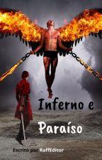Inferno e Paraíso by RaffEditor