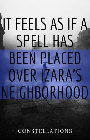 It Feels As If A Spell Has Been Placed Over Izara's Neighborhood by MiaManns