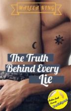 The Truth Behind Every Lie by _maleeaking