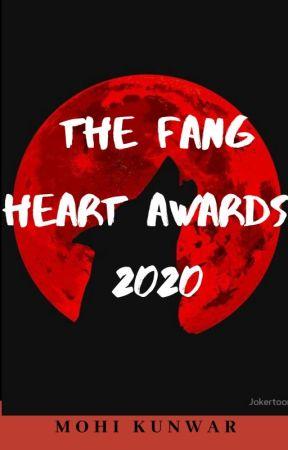 The Fang Heart Awards 2020 #1 by MohiKunwar