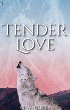 Tender Love [BxB] by apwwrites