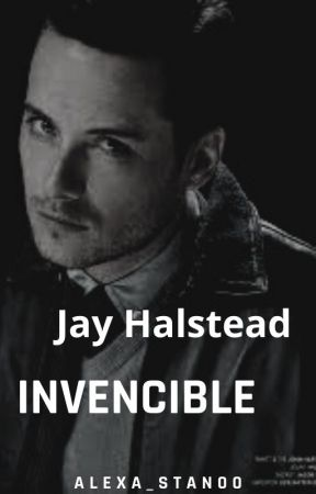 Invencible  |Jay Halstead| by Alexa_Stan00