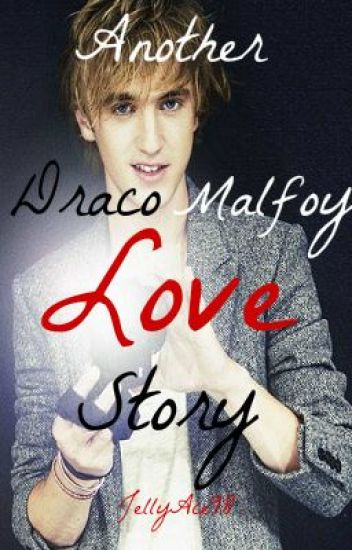 Another Draco Malfoy Love Story :D