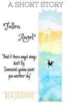 Fallen Angel (A Short Story) by beajoanne