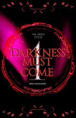 Darkness Must Come. by darkhybr1d