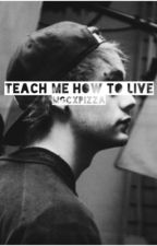 Teach me how to live | michael clifford by mgcxpizza