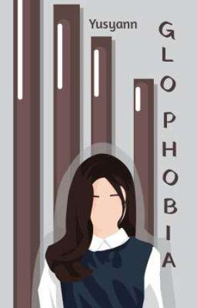 GLOPHOBIA by Yusyann