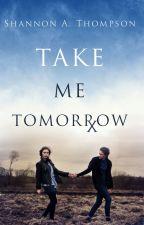 Take Me Tomorrow by ShannonAThompson