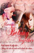 [Longfic Daragon] Always Belong Together  by shikasatran74