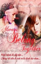 [Longfic Daragon] Always Belong Together  by shikasatran74