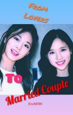 From Lovers To Married Couple | Mitzu by EveMT05