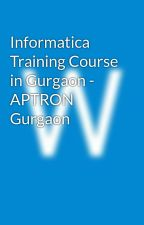 Informatica Training Course in Gurgaon - APTRON Gurgaon by walterhucko055
