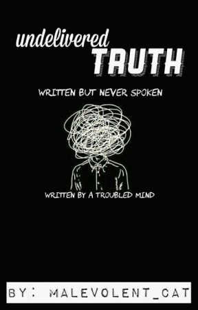 undelivered truth by malevolent_cat