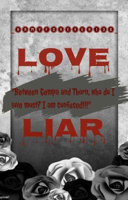 Đọc truyện [SolThorn] [Oneshot] Love is a liar