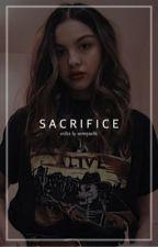 SACRIFICE ── HSMTMTS (ON HOLD) by unimaginabIe