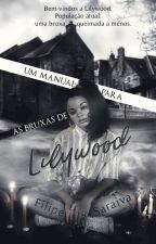 Um manual para as bruxas de Lilywood by King-Norway