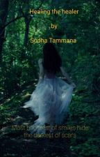 Healing the healer by SudhaTammana