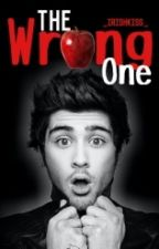 The wrong one→[Z.M] FanFic by _IrishKiss_
