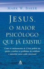 JESUS, o maior psicólogo que já existiu by Brunavitria422