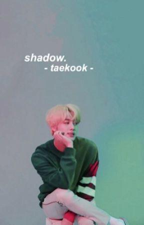 𝐒𝐇𝐀𝐃𝐎𝐖. | taekook by joonthetic