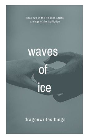 Waves of Ice: a Wings of Fire fanfiction by dragonwritesthings