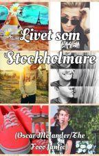 Livet som Stockholmare (Oscar Molander/The Fooo fanfic) by Fagerholmss