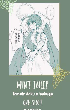 Mint Julep (Fem Deku X Baku) ONESHOT by DlLSHAD