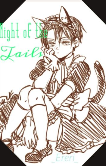 Night of the Tails [Eren/Levi]