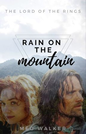 Rain on the Mountain   Aragorn   The Lord of the Rings by Meg95W