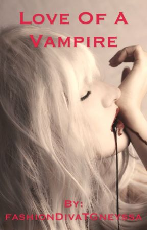 Love of a Vampire by fashionDivaTGneyssa