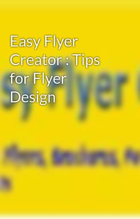 easy flyer creator tips for flyer design wattpad
