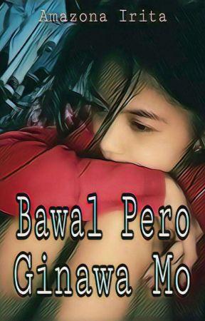 Bawal Pero Ginawa Mo (Short Story)  by amazona_irita